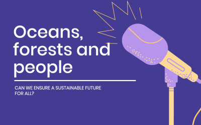 Oceans, forests and people: Can we ensure a sustainable future for all?