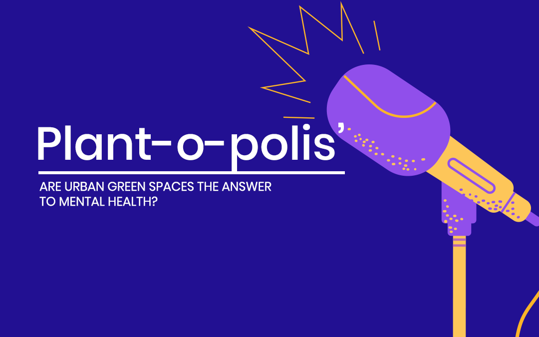 Plant-o-polis': Are urban green spaces the answer to mental health?